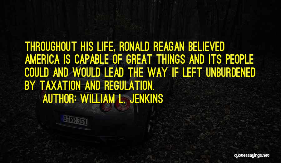 Lead Life Quotes By William L. Jenkins