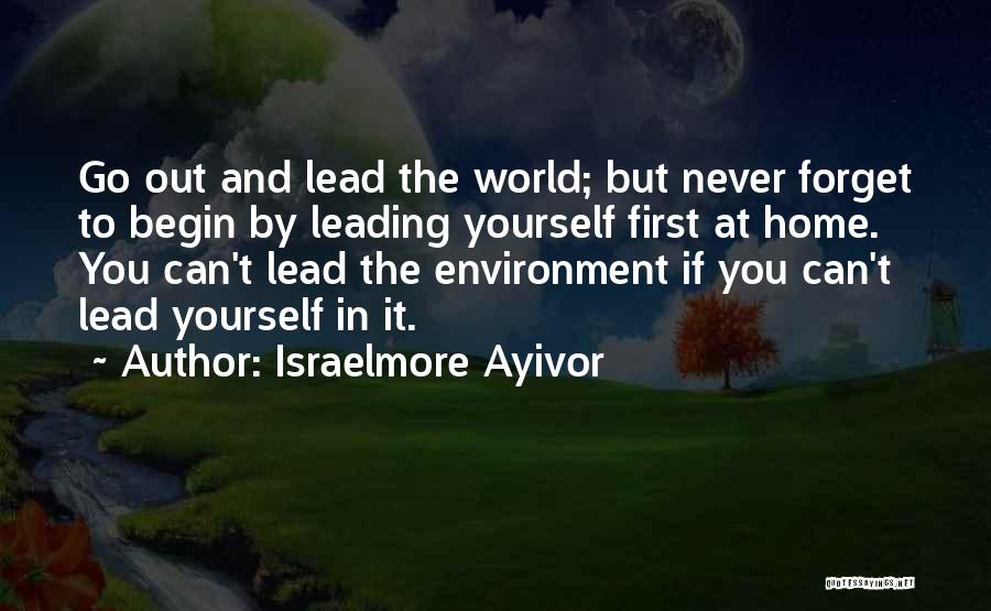 Lead Yourself First Quotes By Israelmore Ayivor