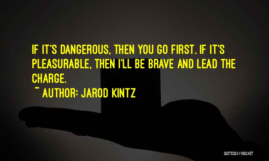 Lead Yourself First Quotes By Jarod Kintz