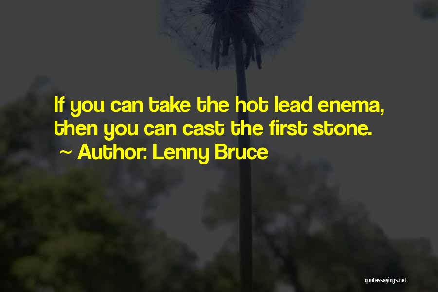 Lead Yourself First Quotes By Lenny Bruce