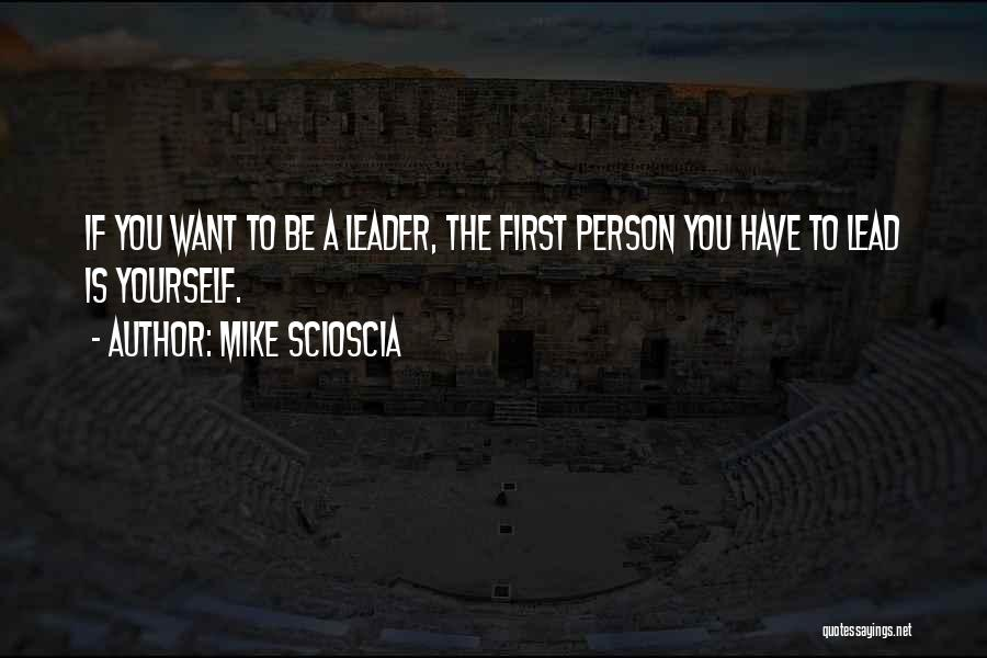 Lead Yourself First Quotes By Mike Scioscia