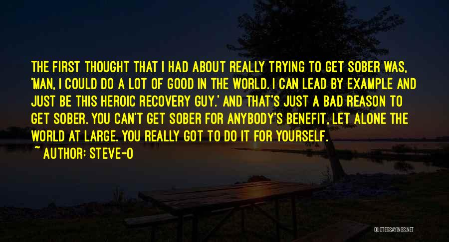 Lead Yourself First Quotes By Steve-O