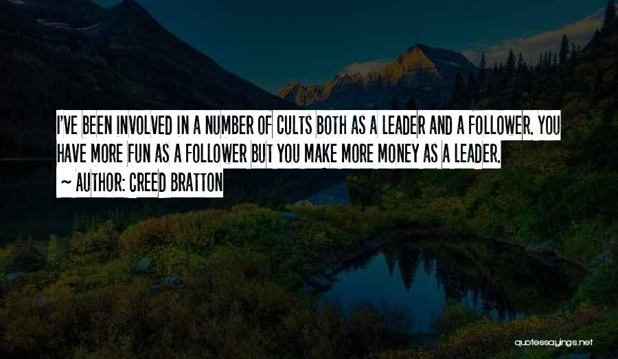 Leader Versus Follower Quotes By Creed Bratton