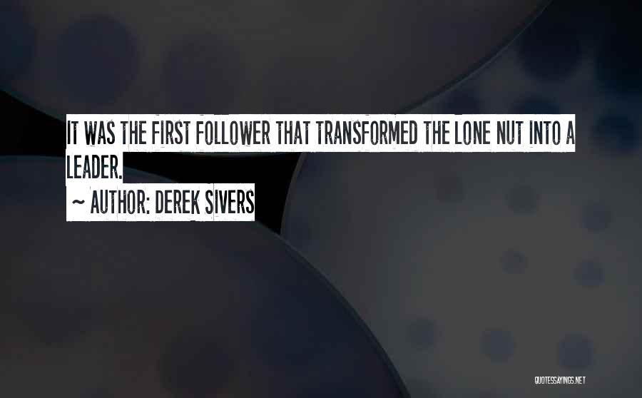Leader Versus Follower Quotes By Derek Sivers