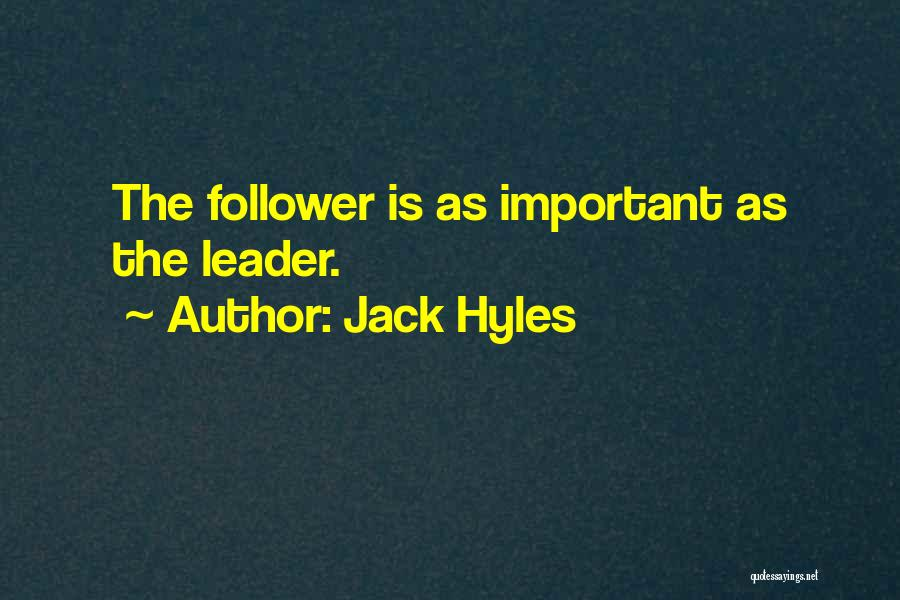 Leader Versus Follower Quotes By Jack Hyles