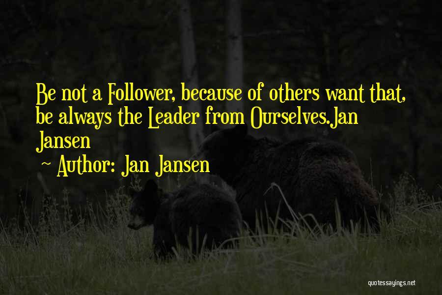 Leader Versus Follower Quotes By Jan Jansen