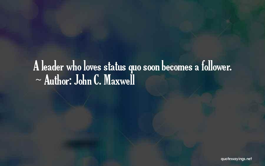 Leader Versus Follower Quotes By John C. Maxwell