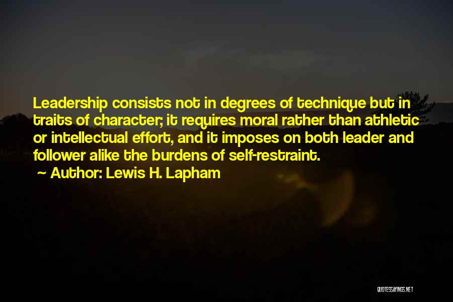 Leader Versus Follower Quotes By Lewis H. Lapham