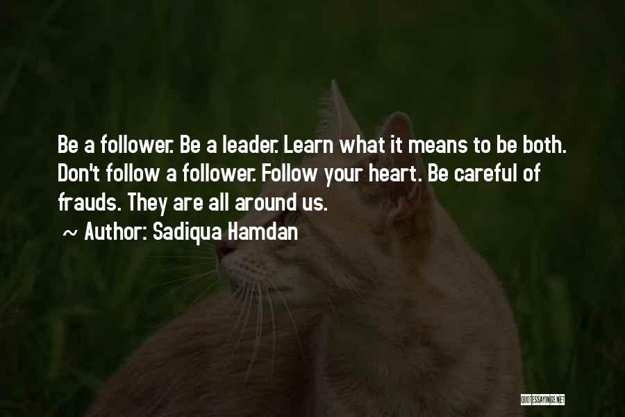 Leader Versus Follower Quotes By Sadiqua Hamdan