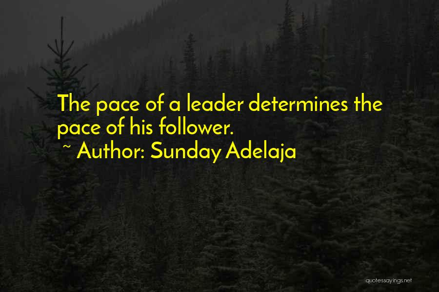 Leader Versus Follower Quotes By Sunday Adelaja