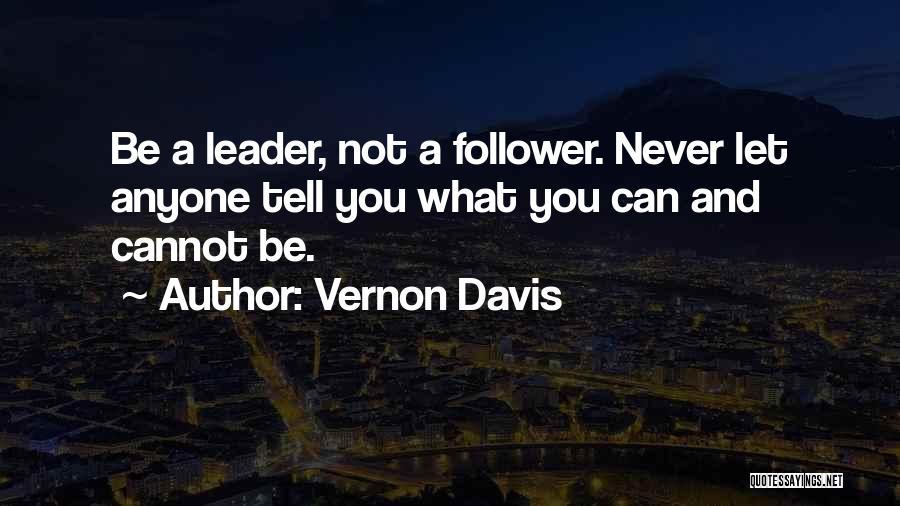 Leader Versus Follower Quotes By Vernon Davis