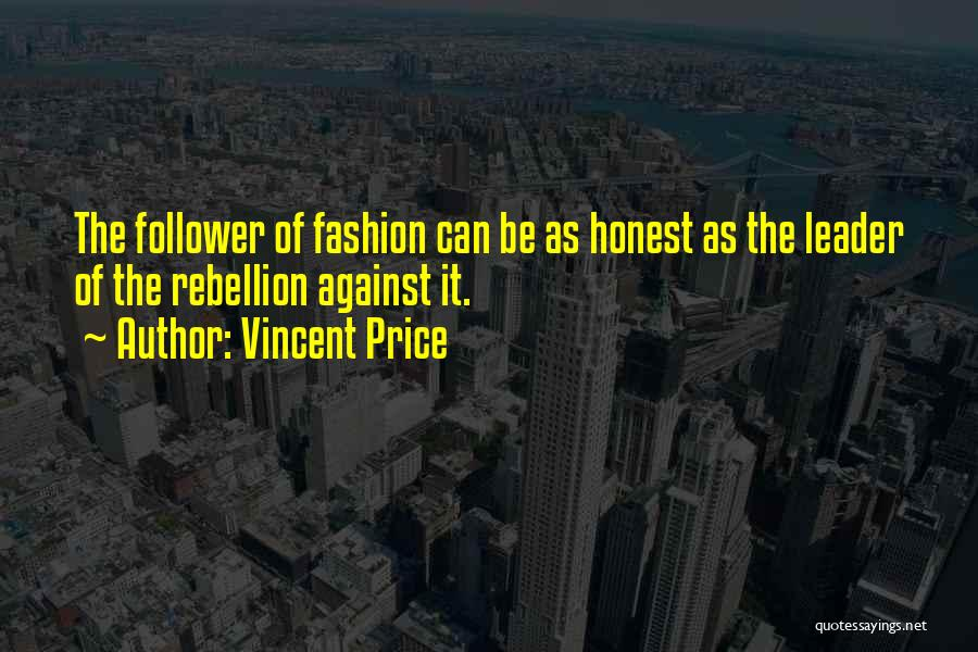 Leader Versus Follower Quotes By Vincent Price