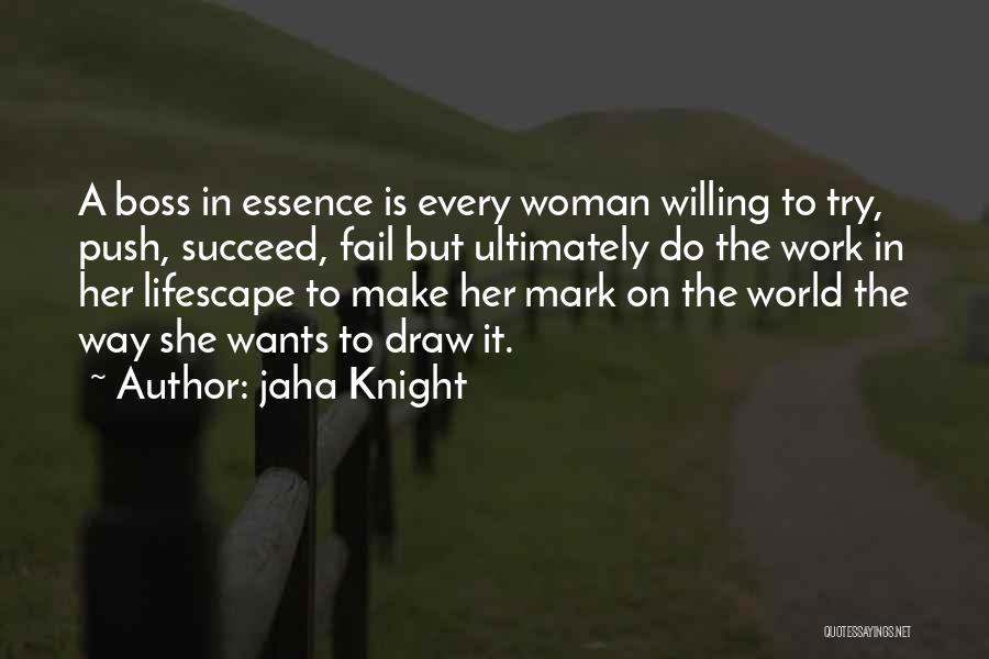 Leader Vs Boss Quotes By Jaha Knight