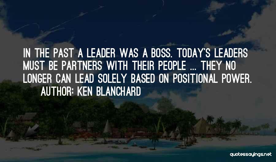 Leader Vs Boss Quotes By Ken Blanchard