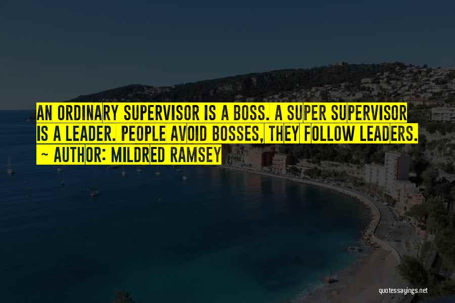 Leader Vs Boss Quotes By Mildred Ramsey