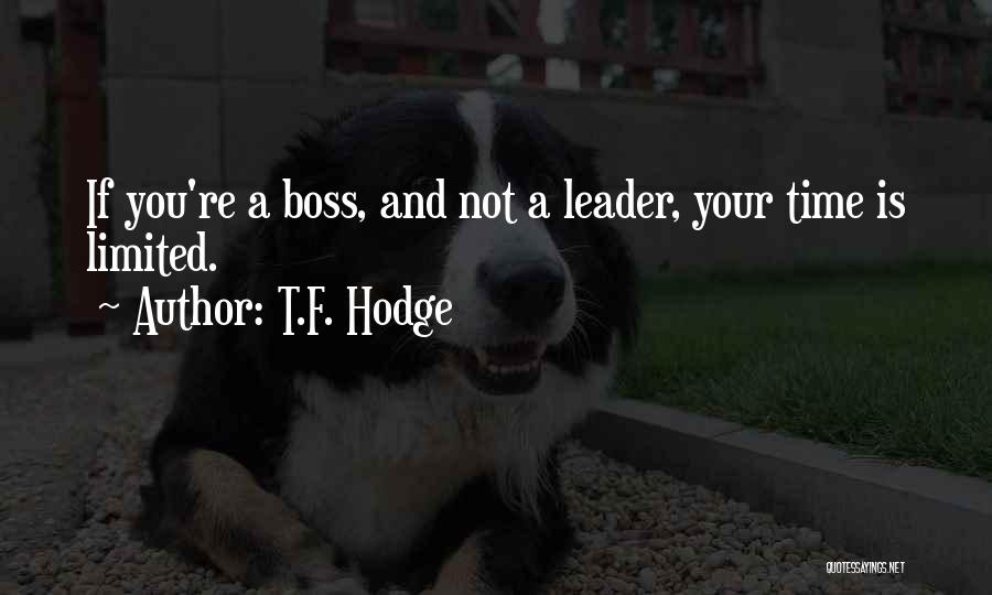 Leader Vs Boss Quotes By T.F. Hodge