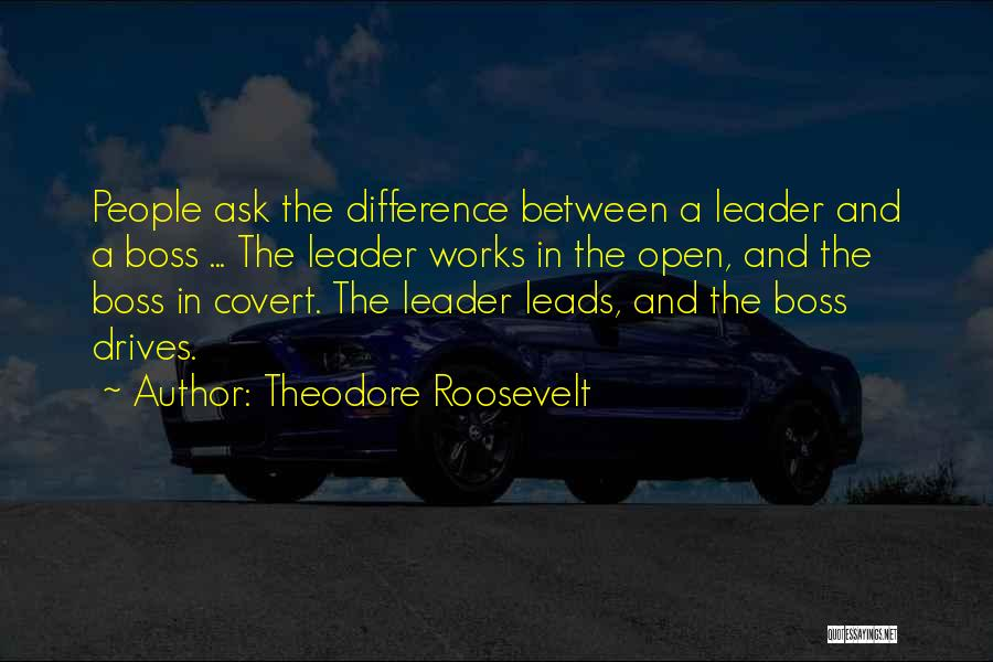 Leader Vs Boss Quotes By Theodore Roosevelt