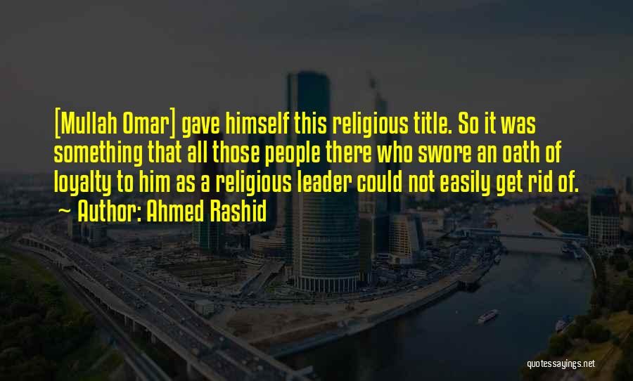 Leader Without Title Quotes By Ahmed Rashid
