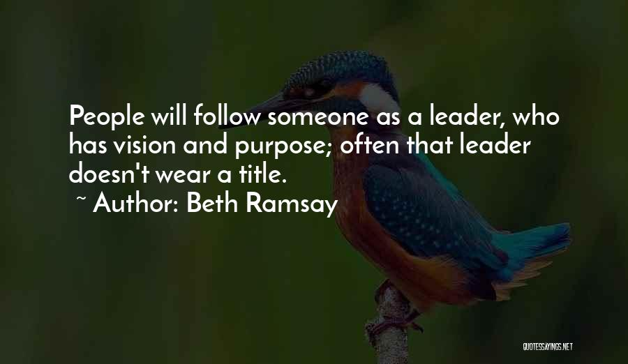 Leader Without Title Quotes By Beth Ramsay