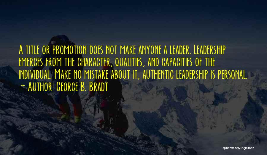 Leader Without Title Quotes By George B. Bradt