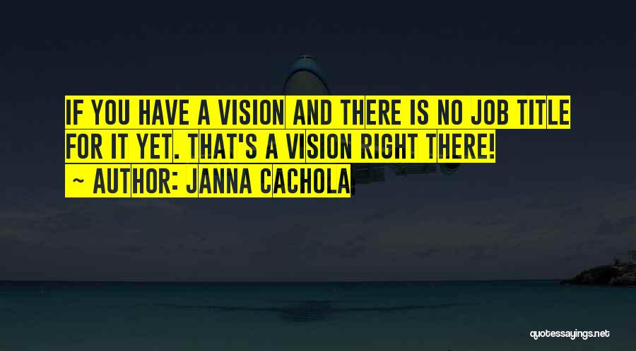Leader Without Title Quotes By Janna Cachola