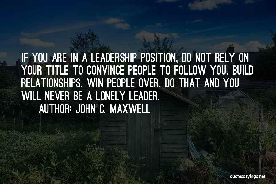 Leader Without Title Quotes By John C. Maxwell