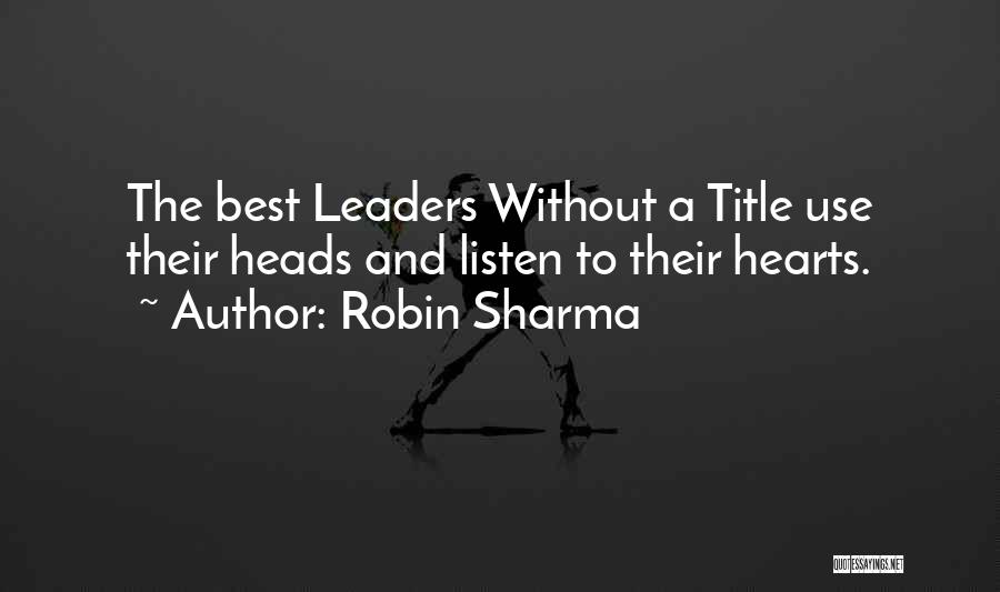 Leader Without Title Quotes By Robin Sharma