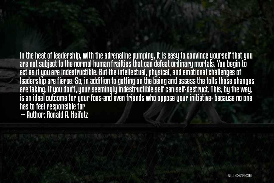 Leadership Taking Initiative Quotes By Ronald A. Heifetz