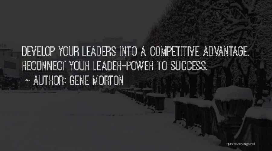 Leadership Team Development Quotes By Gene Morton