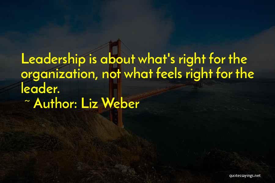 Leadership Team Development Quotes By Liz Weber