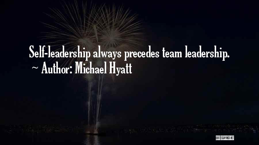 Leadership Team Development Quotes By Michael Hyatt