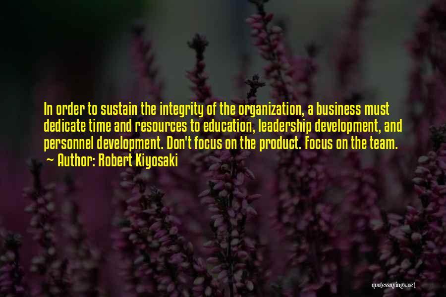 Leadership Team Development Quotes By Robert Kiyosaki