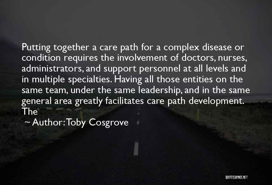 Leadership Team Development Quotes By Toby Cosgrove