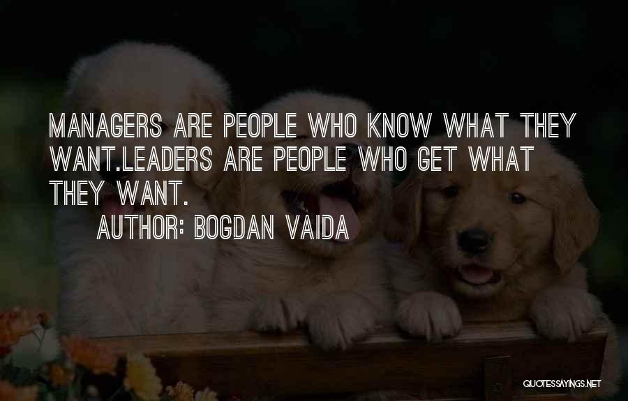 Leadership Versus Management Quotes By Bogdan Vaida
