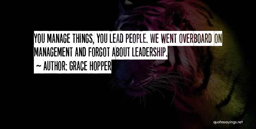 Leadership Versus Management Quotes By Grace Hopper