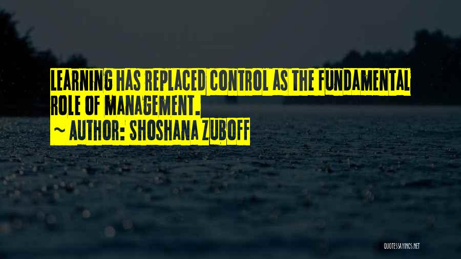 Leadership Versus Management Quotes By Shoshana Zuboff