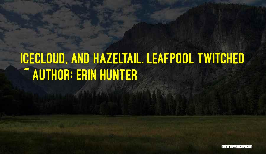 Leafpool Quotes By Erin Hunter