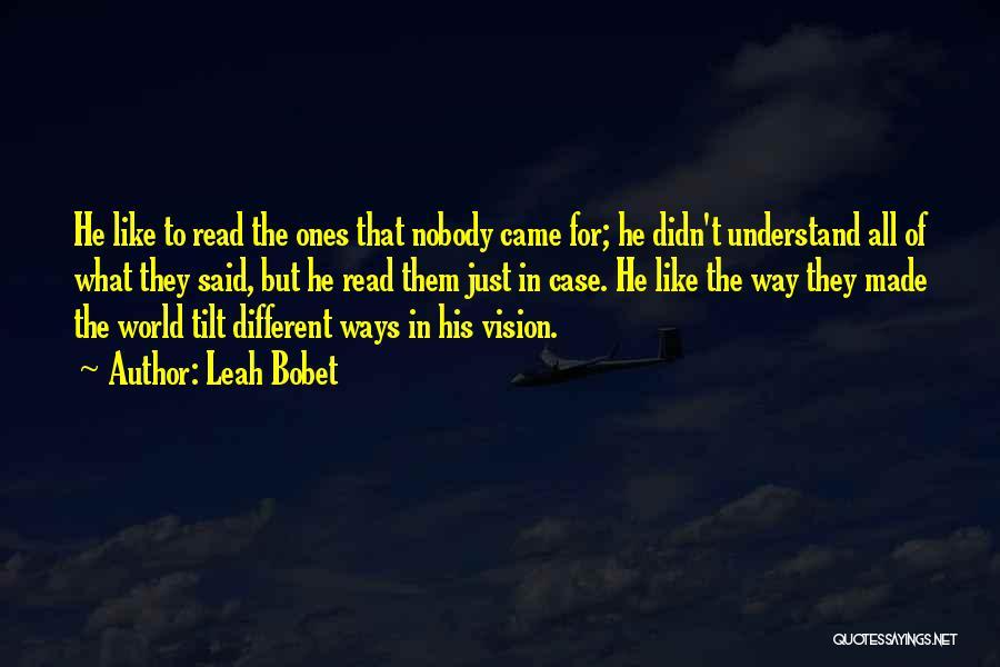 Leah Bobet Quotes 1365590