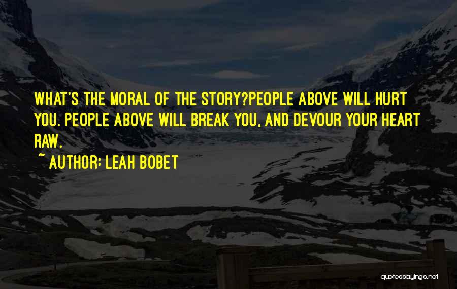 Leah Bobet Quotes 184370