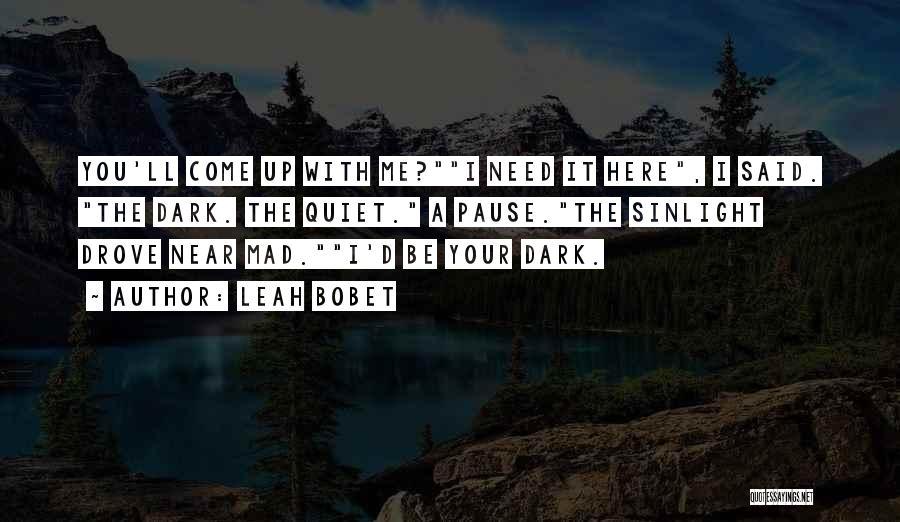 Leah Bobet Quotes 424323