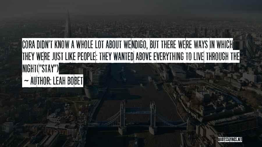 Leah Bobet Quotes 748823