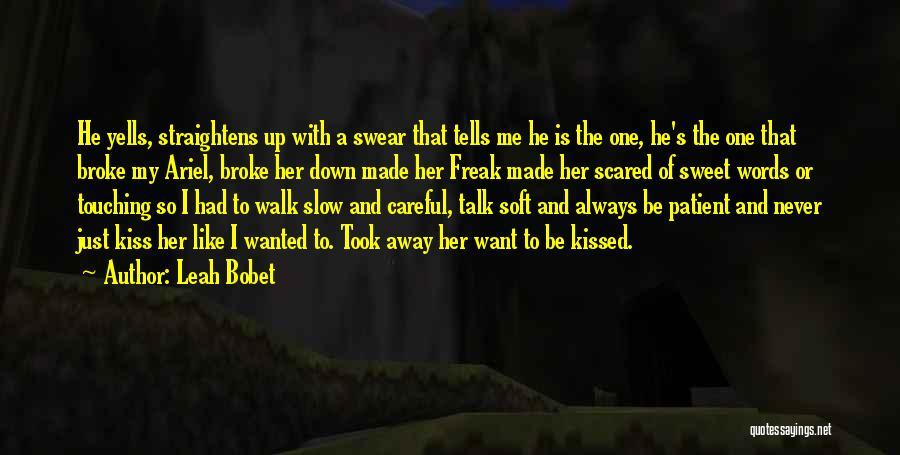 Leah Bobet Quotes 914406