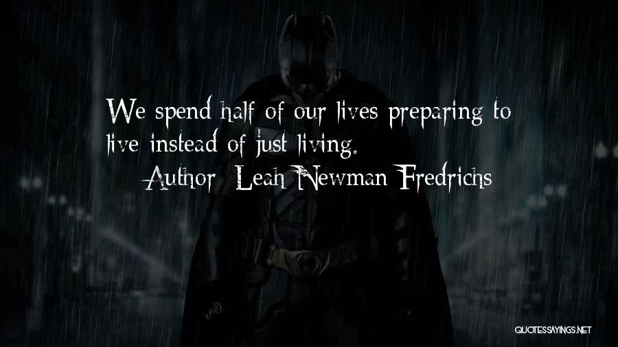 Leah Newman Fredrichs Quotes 841978