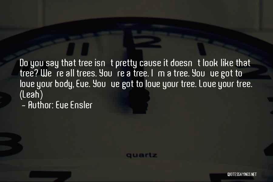 Leah Quotes By Eve Ensler