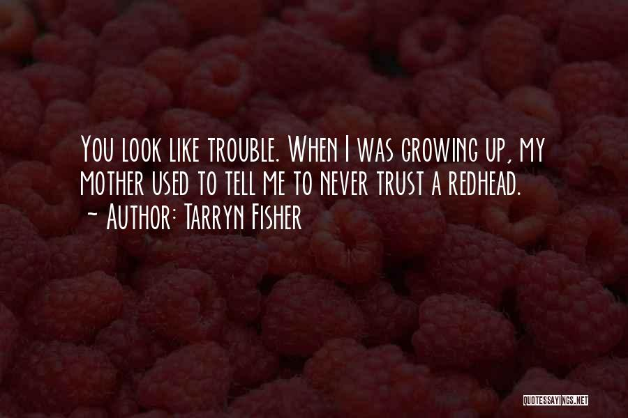 Leah Quotes By Tarryn Fisher