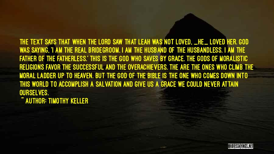 Leah Quotes By Timothy Keller