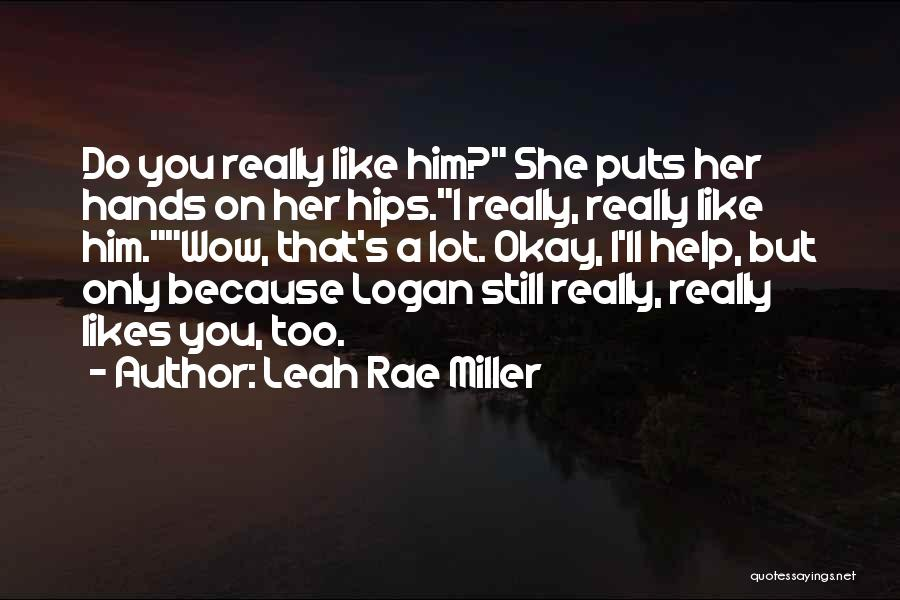 Leah Rae Miller Quotes 1034880