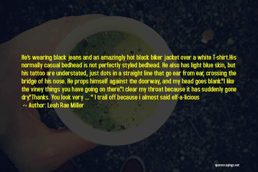 Leah Rae Miller Quotes 2178017
