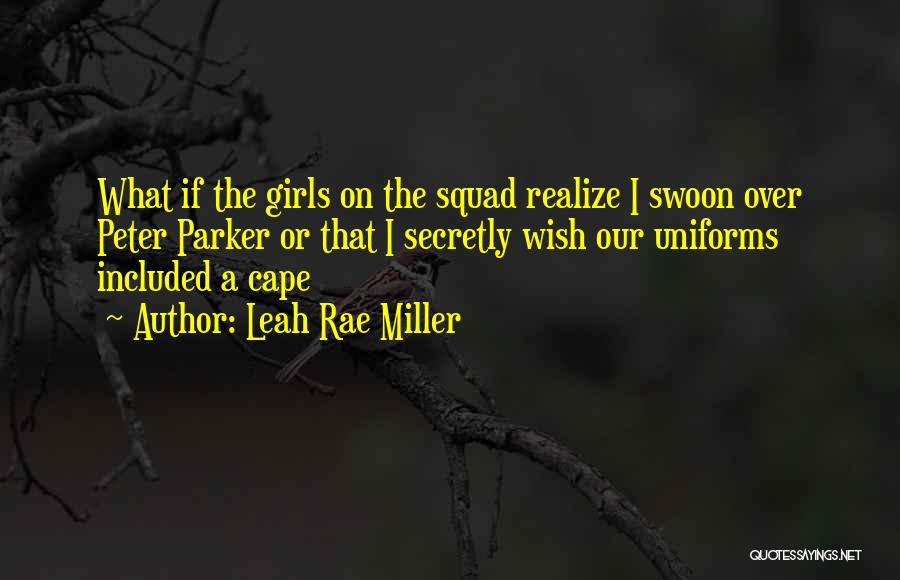 Leah Rae Miller Quotes 454665