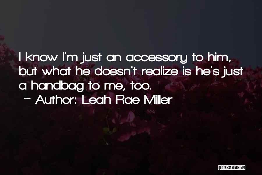 Leah Rae Miller Quotes 827718